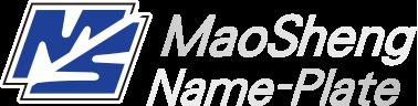 MaoSheng Name-Plate